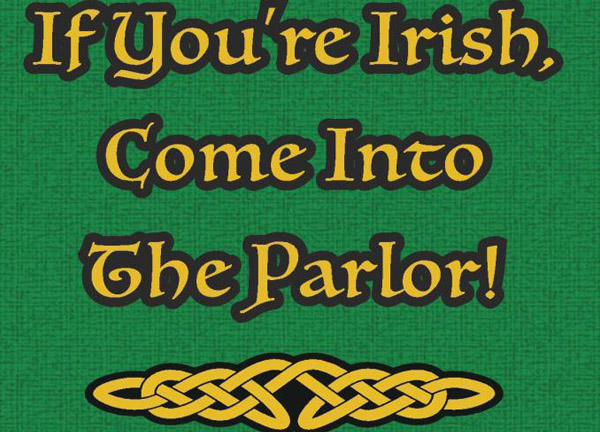 """If You're Irish, Come Into The Parlor!"" Show"